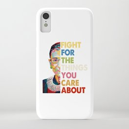 Fight for the things you care about RBG Ruth Bader Ginsburg iPhone Case