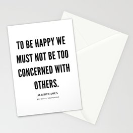 Albert Camus Quote | To Be Happy, We Must Not Be Too Concerned With Others Stationery Cards