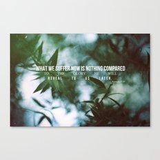 Romans 8:18 Canvas Print