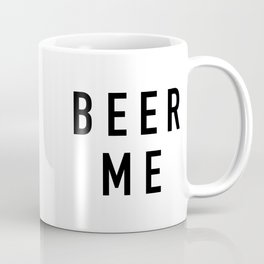 Beer Me Coffee Mug