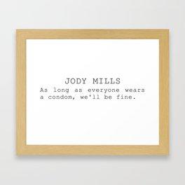 As long as everyone wears a condom, we'll be fine  Framed Art Print