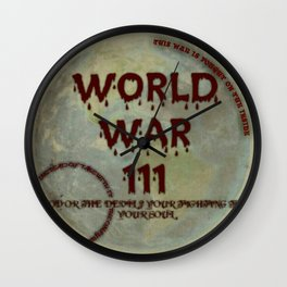 WORLD WAR 3, GOD OR THE DEVIL ? YOUR FIGHTING FOR YOUR SOUL Wall Clock