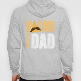 Nacho Average Dad Hoody