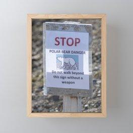 Stop - Polar bear danger - Do not walk beyond this sign without a weapon Framed Mini Art Print