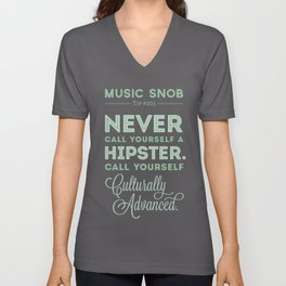 Never Call Yourself a Hipster — Music Snob Tip #003 Unisex V-Neck