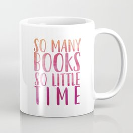 So many books so little time - Pink Coffee Mug