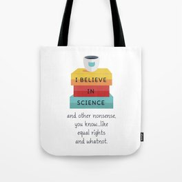 I Believe In Science Tote Bag
