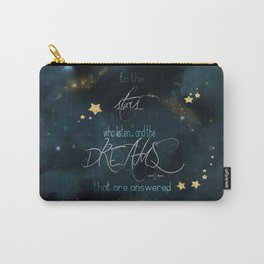 To the stars who listen... Carry-All Pouch