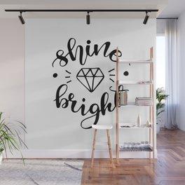 Shine Bright Like a Diamond Wall Mural