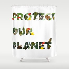 Protect Our Planet Shower Curtain