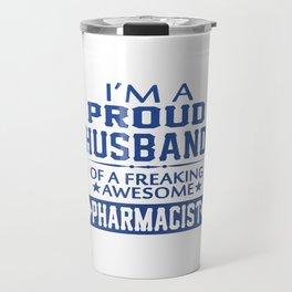 I'M A PROUD PHARMACIST'S HUSBAND Travel Mug