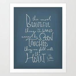"The Little Prince quote ""the most beautiful things"" Art Print"