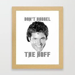 Don't Hassel the Hoff Framed Art Print