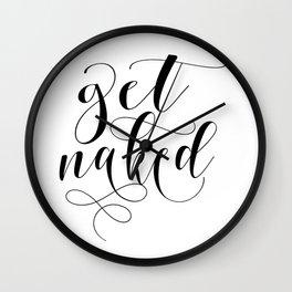 Get naked modern calligraphy, black & white Wall Clock
