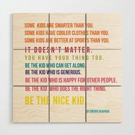 Be the nice kid #minimalism #colorful Wood Wall Art