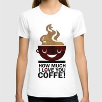 coffe T-shirts featuring Coffe, love coffe by Nayade Limnatide