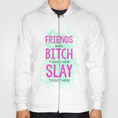 Slay Together Hoody