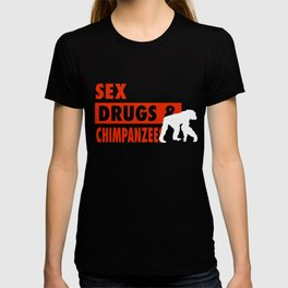 Sex Drugs And Chimpanzees T-shirt