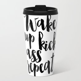 wake up kick ass repeat, bedroom decor, bedroom wall art,funny poster,morning quote Travel Mug