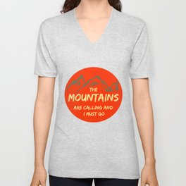 The mountains call and I must go Unisex V-Neck