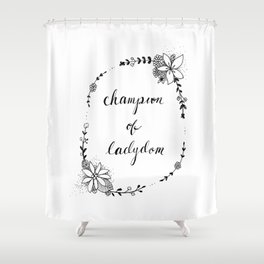 Champion of Ladydom No. 2 Shower Curtain