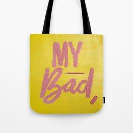 My Bad Tote Bag