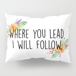 Gilmore Girls - Where you lead Pillow Sham