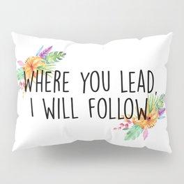 Gilmore Girls - Where you lead Pillow Sham
