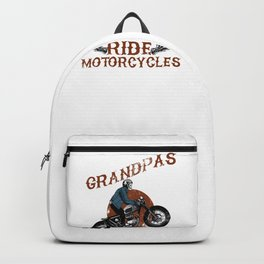Mens Real Grandpas Ride Motorcycles graphic Funny Gift for Dads Backpack
