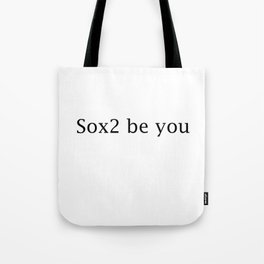 Sox2 be you Tote Bag