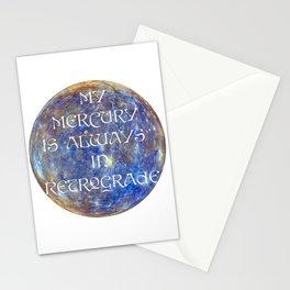 My Mercury is Always in Retrograde Stationery Cards