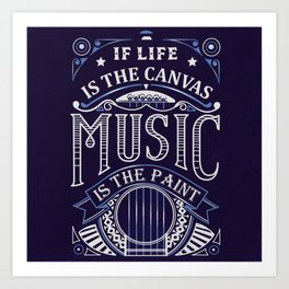 If Life Is The Canvas Music Is The Paint Art Print