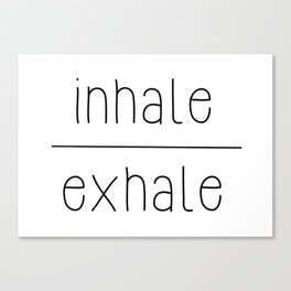 Meditate - Inhale, Exhale Canvas Print