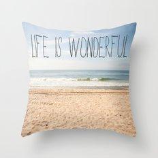Life is Wonderful Throw Pillow
