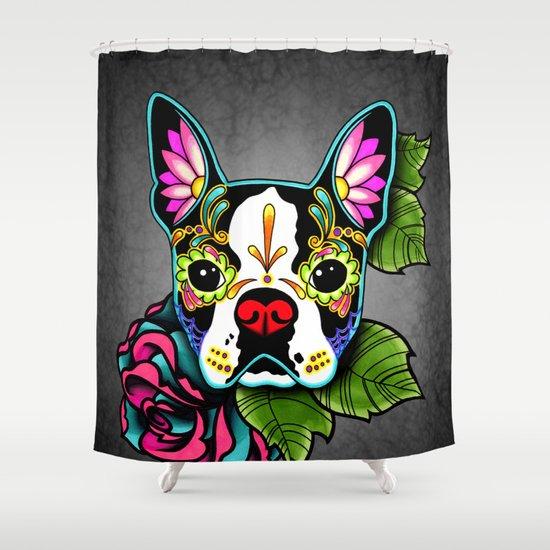 Boston Terrier In Black   Day Of The Dead Sugar Skull Dog Shower Curtain