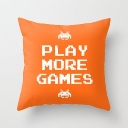 Play more games Throw Pillow