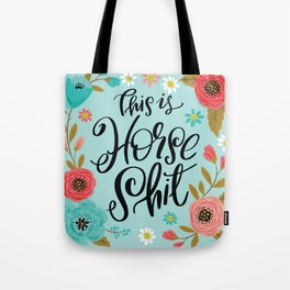 Pretty Sweary: This is Horse Shit Tote Bag