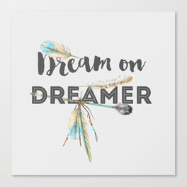 Dream on Dreamer Canvas Print