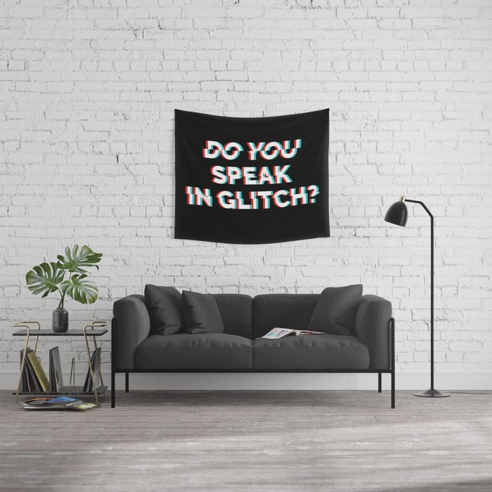 Do You Speak In Glitch? Wall Tapestry