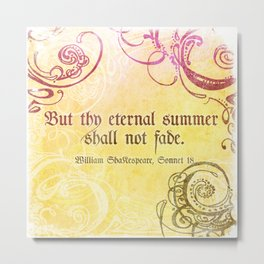 Thy Eternal Summer Shall Not Fade - Sonnet 18 - Shakespeare Love Quotes Metal Print