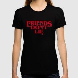 Stranger Friends Don't Lie T-shirt
