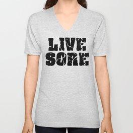 Live Sore Unisex V-Neck