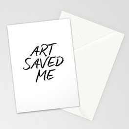 ART SAVED ME Stationery Cards
