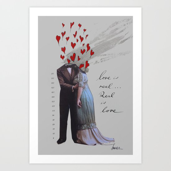 love is real, real is love Art Print
