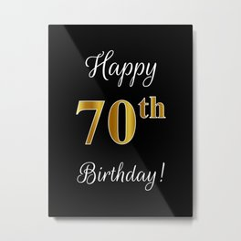 """Elegant """"Happy 70th Birthday!"""" With Faux/Imitation Gold-Inspired Color Pattern Number (on Black) Metal Print"""