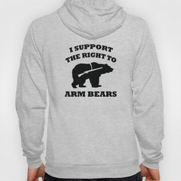 I Support The Right To Arm Bears Hoody