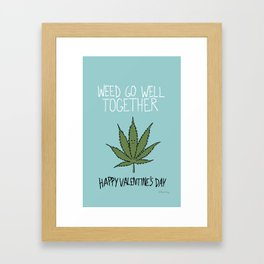 Weed Go Well Together Framed Art Print