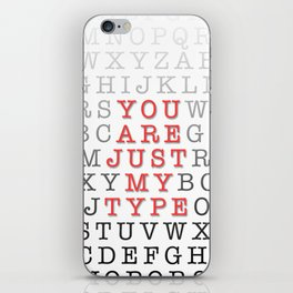 You Are Just My Type iPhone Skin