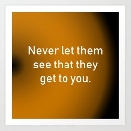 Never Let Them See Art Print