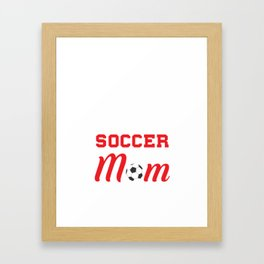 Loud and Proud Soccer Mom Beware Yells Often T-Shirt Framed Art Print